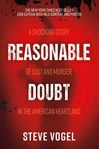 Reasonable Doubt: A Shocking Story of Lust and Murder in the American Heartland