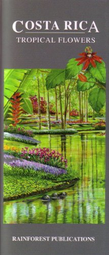 Costa Rica Tropical Flowers Identification Guide (Laminated Foldout Pocket Field Guide) (English and Spanish Edition)
