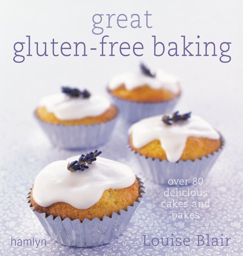 Download Great Gluten-Free Baking: Over 80 Delicious Cakes and Bakes ebook