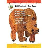 Brown Bear, Brown Bear, What Do You See? / Oso pardo, oso pardo, ¿qué ves ahí? (Bilingual board book - English / Spanish…