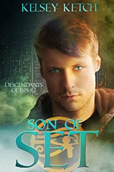 Son of Set (Descendants of Isis Book 2) by [Ketch, Kelsey]