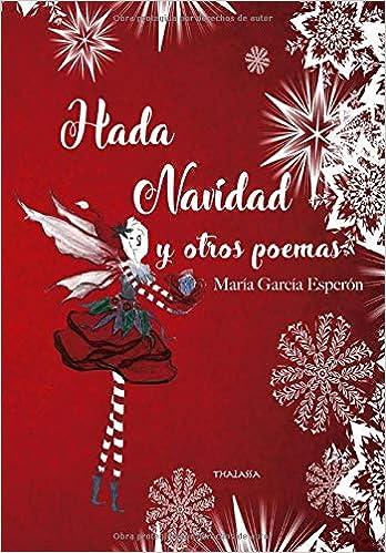 Hada Navidad y otros poemas: Amazon.es: García Esperón, María: Libros