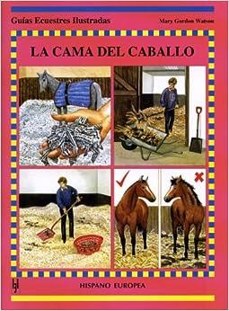 La cama del caballo (Guías ecuestres ilustradas): Amazon