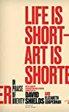 Life Is Short – Art Is Shorter: In Praise of Brevity