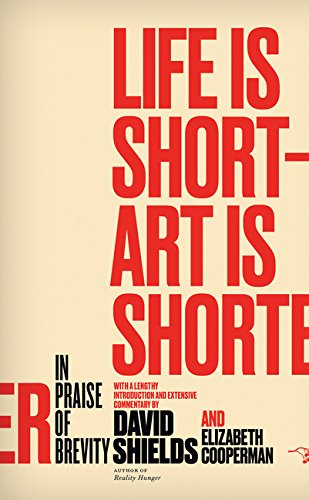(Life Is Short ? Art Is Shorter: In Praise of Brevity)