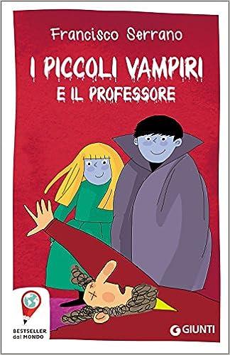 Francisco Serrano - I piccoli vampiri e il professore (2016)