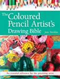 img - for Coloured Pencil Artist's Drawing Bible: An Essential Reference for the Practising Artist (Artist's Bibles) book / textbook / text book