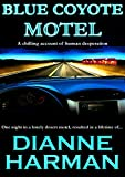 Front cover for the book Blue Coyote Motel by Dianne Harman