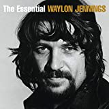 The Essential Waylon Jennings