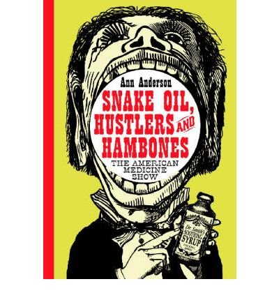 [(Snake Oil, Hustlers and Hambones: The American Medicine Show)] [Author: Ann Anderson] published on (January, 2005) PDF Text fb2 book