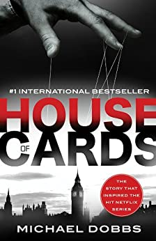 House of Cards (House of Cards Series Book 1) by [Dobbs, Michael]