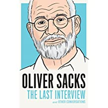 Oliver Sacks: The Last Interview and Other Conversations