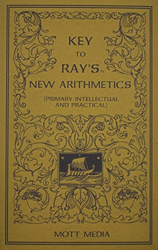 Key to Ray's New Arithmetics: Primary, Intellectual, Practical (Ray's Arithmetic)