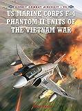 US Marine Corps F-4 Phantom II Units of the Vietnam War (Combat Aircraft)