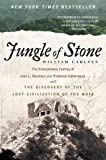 img - for Jungle of Stone: The Extraordinary Journey of John L. Stephens and Frederick Catherwood, and the Discovery of the Lost Civilization of the Maya book / textbook / text book