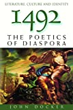 1492 : The Poetics of Diaspora, Docker, John, 0826451314
