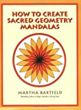 img - for How to Create Sacred Geometry Mandalas book / textbook / text book