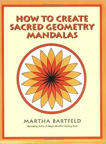 How To Create Sacred Geometry Mandalas 1st Edition