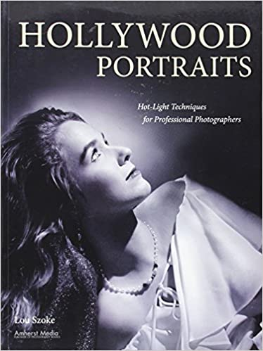 Hollywood Portraits: Hot-Light Techniques for Professional