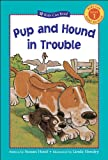 Pup and Hound in Trouble, Susan Hood, 1553376765