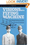 Visions of a Flying Machine: The Wrig...
