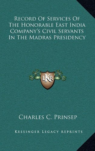 Record Of Services Of The Honorable East India Company's Civil Servants In The Madras Presidency pdf