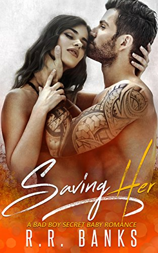 Saving Her: A Bad Boy Secret Baby Romance cover
