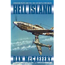 Hell Island: Canadian Pilots and the 1942 Air Battle for Malta