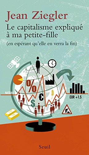 Le Capitalisme Explique A Ma Petite Fille En Esperant Qu Elle En Verra La Fin Explique A French Edition