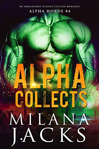 Alpha Collects (Alpha Horde Book 4) (Bug Breed)