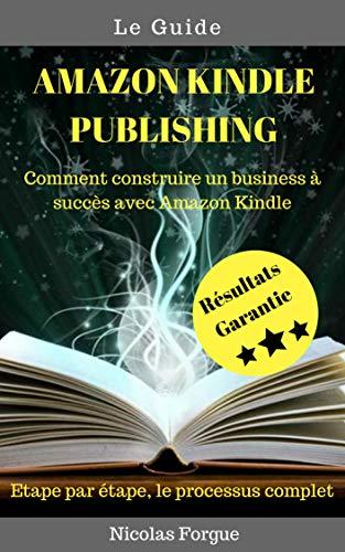 Amazon Com Amazon Kindle Publishing Le Guide Comment
