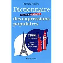 Dictionnaire français-anglais des expressions populaires: 7 000 expressions + 1 glossaire des faux anglicismes