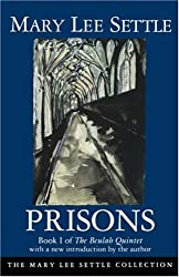 Prisons: Book I of the Beulah Quintet (Beulah Quintet/Mary Lee Settle, Bk 1)