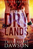 The Dry Lands: a Hutch and A'ris novel