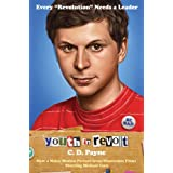 Youth in Revolt: Now a major motion picture from Dimension Films starring Michael Cera