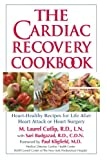 The Cardiac Recovery Cookbook, M. Laurel Cutlip, 1578261899