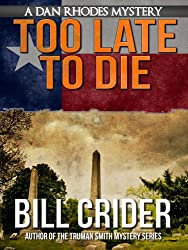 Too Late to Die - A Dan Rhodes Mystery (Dan Rhodes Mysteries Book 1)