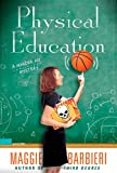 Physical Education, Maggie Barbieri, 0312593295