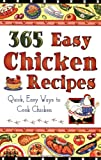 img - for 365 Easy Chicken Recipes: Quick, Easy Way to Cook Chicken book / textbook / text book