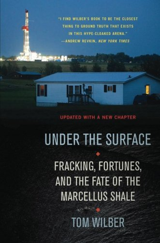 Under the Surface: Fracking, Fortunes, and the Fate