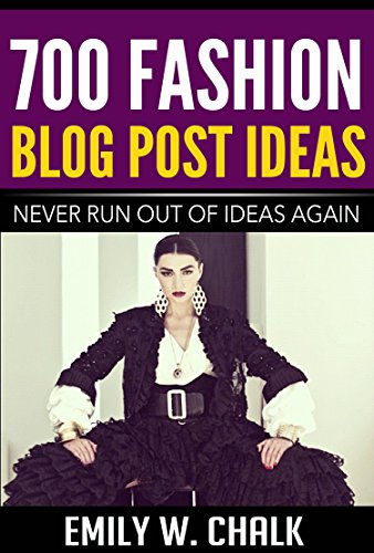 700 Fashion Blog Post Ideas: Never Run Out of Ideas Again