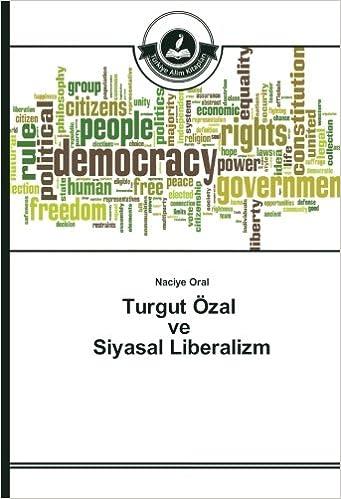 Turgut Özal ve Siyasal Liberalizm (Turkish Edition)