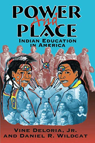 Power and Place: Indian Education in America (Best Education In America)
