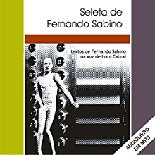 Seleta de Fernando Sabino [Portuguese Edition] Audiobook by Fernando Sabino Narrated by Ivam Cabral