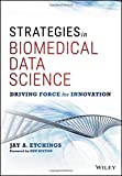 img - for Strategies in Biomedical Data Science: Driving Force for Innovation (Wiley and SAS Business Series) book / textbook / text book