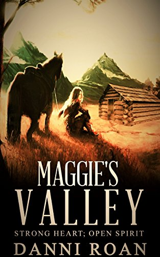 Maggie's Valley: Book One: Strong Hearts, Open Spirits by [Roan, Danni]