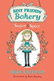Sugar and Spice (Best Friends' Bakery)