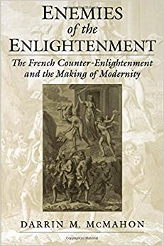 Book Enemies of the Enlightenment : The French Counter-Enlightenment and the Making of Modernity