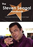 The Steven Seagal Handbook - Everything You Need to Know about Steven Seagal, Emily Smith, 1743441762