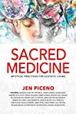 Sacred Medicine: Mystical Practices for Ecstatic